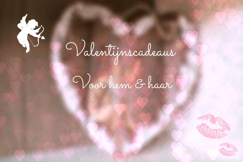 Originele Valentijncadeaus voor hem en haar