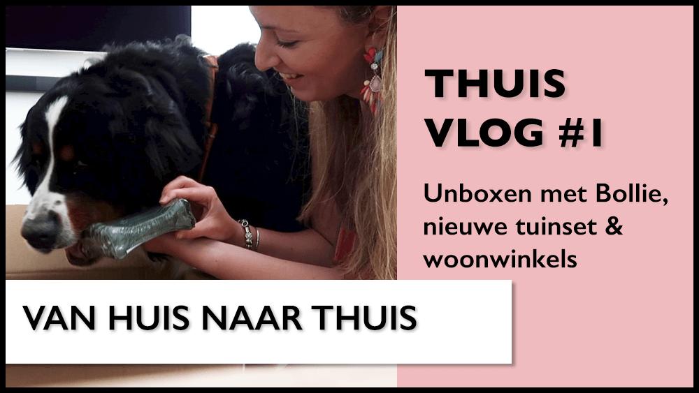 Thuisvlog #1 | Unboxen met Bollie, nieuwe tuinset & woonwinkels