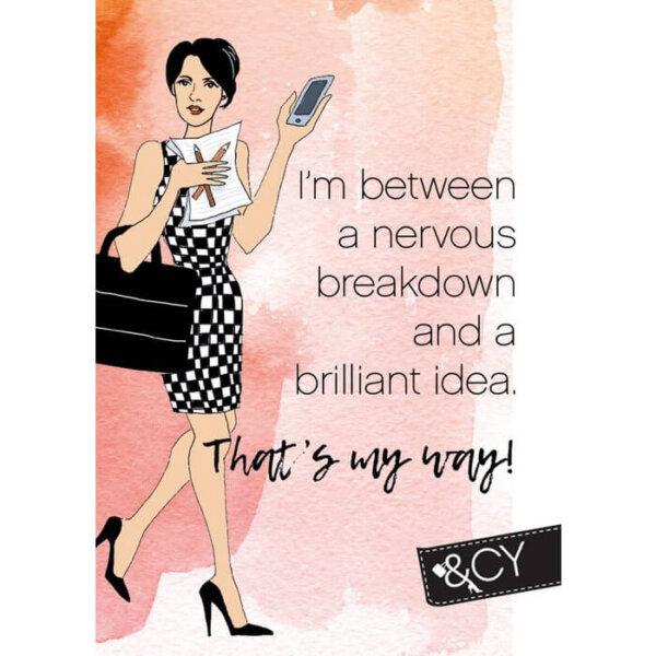Kaart A6 vrouwlijke ondernemer met tekst I'm between a nervouw breakdown and a brilliant idea