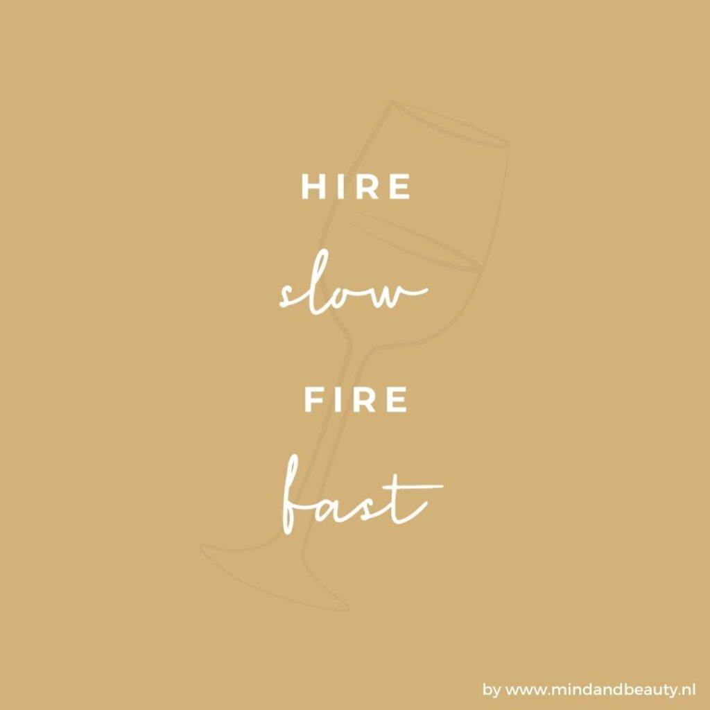 Ondernemerstip hire slow fire fast