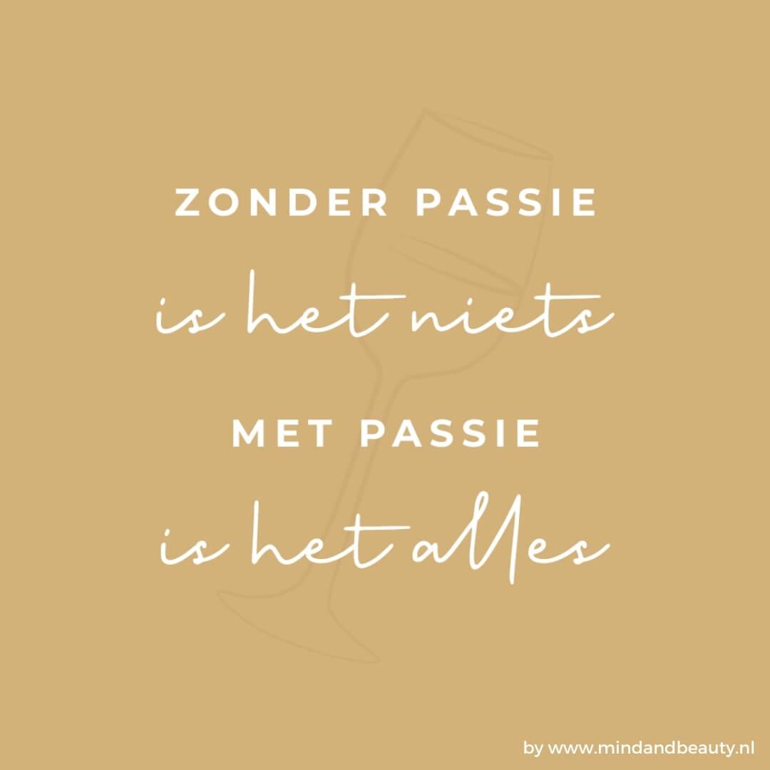 Ondernemerstips zonder passie is het niets met passie is het alles MindandBeauty.nl